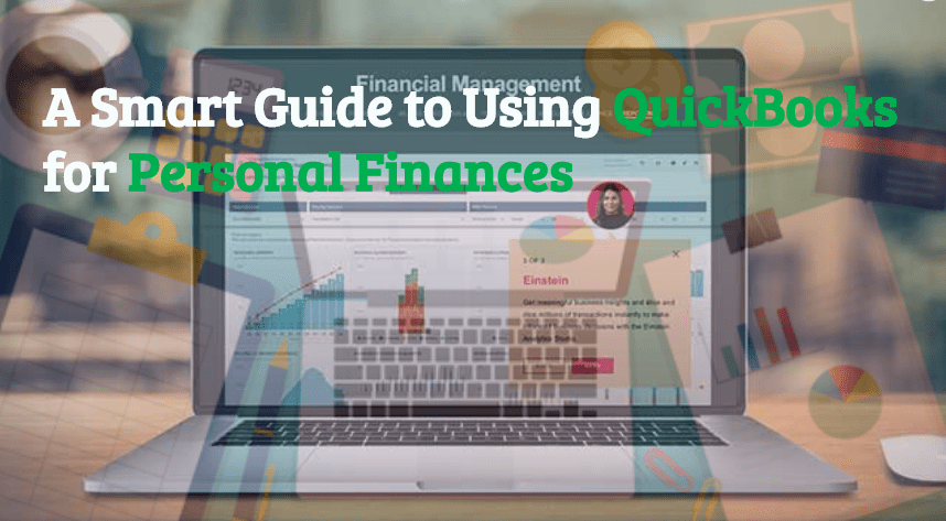 A Smart Guide to Using QuickBooks for Personal Finances